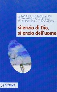 Copertina di 'Silenzio di Dio, silenzio dell'uomo'