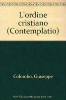 L'ordine cristiano - Colombo Giuseppe