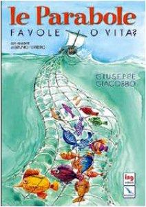 Copertina di 'Le parabole. Favole o vita?'