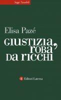 Giustizia, roba da ricchi - Elisa Pazé