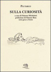 Copertina di 'Sulla curiosità. Testo greco a fronte'