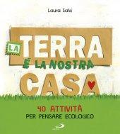 La terra è la nostra casa - Laura Salvi