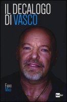 Il decalogo di Vasco - Masi Fabio
