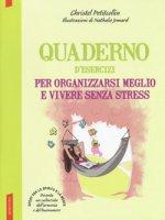Quaderno d'esercizi per organizzarsi meglio e vivere senza stress - Petitcollin Christel