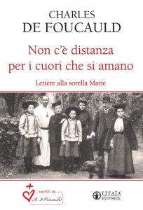 Copertina di 'Non c'è distanza per i cuori che si amano. Lettere alla sorella Marie.'