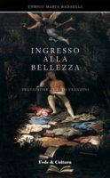 Ingresso alla bellezza - Radaelli Enrico M.