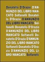 D'Annunzio del libro mancato - D'Orazio Donatello