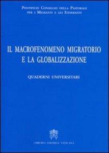 Copertina di 'Il Macrofenomeno Migratorio e la Globalizzazione'