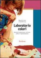 Laboratorio colori. Attività di esplorazione, confronto, pittura e rappresentazione - Seitz Marielle, Seitz Rudolf