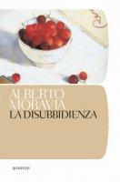 La disubbidienza - Moravia Alberto