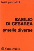 Omelie diverse - Basilio di Cesarea (san)