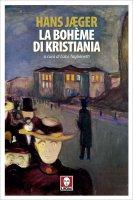 La bohème di Kristiania - Hans Jæger