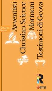 Copertina di 'Avventisti, Christian Science, Mormoni, Testimoni di Geova.'