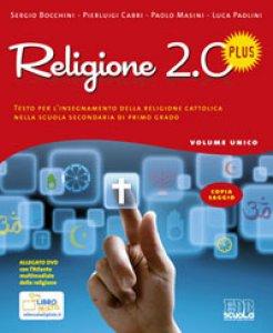 Copertina di 'Religione 2.0 Plus. Testo per l'insegnamento della religione cattolica nella scuola secondaria di primo grado'