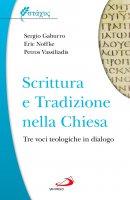 Scrittura e Tradizione nella Chiesa - Sergio Gaburro, Eric Noffke, Petros Vassiliadis