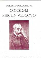 Consigli per un vescovo - Bellarmino Roberto (san)