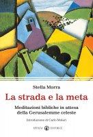 La strada e la meta - Morra Stella