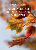 La calda estate di un inoltrato autunno - Roberto Samueli