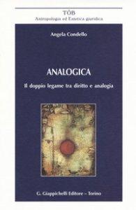 Copertina di 'Analogica. Il doppio legame tra diritto e analogia'