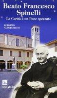 Beato Francesco Spinelli - Roberto Alborghetti