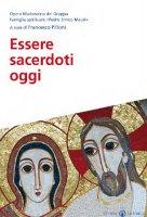 Prete oggi: Pastore e sposo della Chiesa - Francesco Pilloni, Opera Madonnina del Grappa Centro di Spir. P. E. Mauri