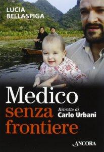 Copertina di 'Un medico senza frontiere'