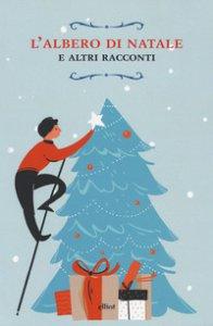 Copertina di 'L' albero di Natale e altri racconti'