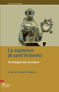 Copertina di 'La sapienza di sant'Antonio. Antologia dai Sermoni'