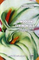 Il moderno cerimoniale. Tecniche di comunicazione e strategie d'immagine - Pilato Manuela, Raneri Francesco