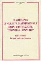 Il giudizio di nullità matrimoniale dopo l'istruzione Dignitas Connubii. Parte Seconda: La parte statica del processo - P.A.Bonnet e C.Gullo