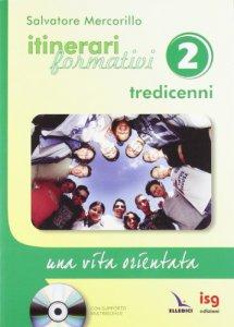 Copertina di 'Itinerari formativi 2 + cd - Tredicenni'