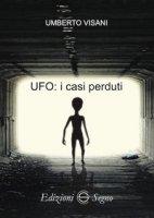 UFO: i casi perduti - Visani Umberto