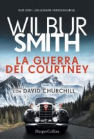 La guerra dei Courtney - Smith Wilbur, Churchill David