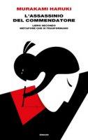 L' assassinio del Commendatore. Vol. Secondo - Murakami Haruki