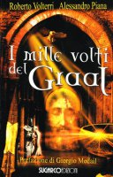 I mille volti del Graal - Volterri Roberto, Piana Alessandro