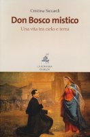 Don Bosco mistico - Siccardi Cristina