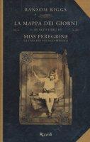 La mappa dei giorni. Il quarto libro di Miss Peregrine. La casa dei ragazzi speciali - Riggs Ransom