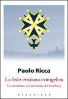 La fede cristiana evangelica - Ricca Paolo