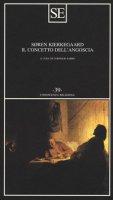 Il concetto dell'angoscia - Kierkegaard Sören