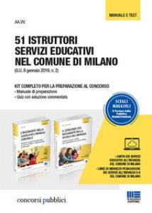 Copertina di '51 istruttori servizi educativi nel comune di Milano. Kit completo per la preparazione al concorso: Manuale di preparazione-Quiz con soluzione commentata'
