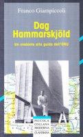 Dag Hammarskjöld. Un credente alla guida dell'ONU - Giampiccoli Franco