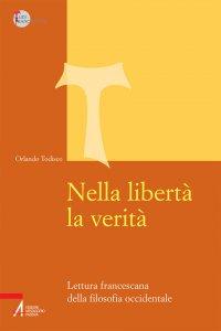 Copertina di 'Nella libertà la verità. Lettura francescana della filosofia occidentale'