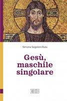 Gesù, maschile singolare - Simona Segoloni Ruta