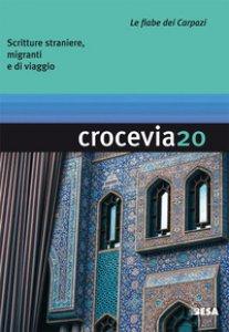 Copertina di 'Crocevia. Scritture straniere, migranti e di viaggio (2018)'