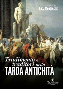 Copertina di 'Tradimento e traditori nella Tarda Antichità'
