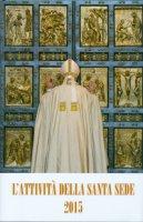 Attività della Santa Sede 2015. (L')