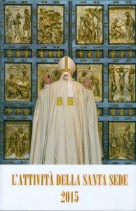 Copertina di 'Attività della Santa Sede 2015. (L')'