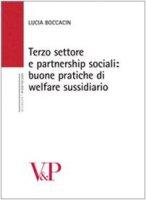 Terzo settore e partnership sociali. Nuove pratiche di welfare sussidiario - Boccaccin Lucia