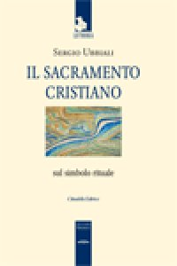 Copertina di 'Il sacramento cristiano. Sul simbolo rituale'
