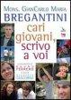 Cari giovani, scrivo a voi - Bregantini Giancarlo